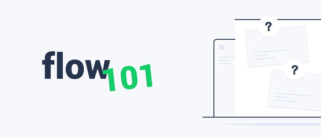 How it works – Flow 101